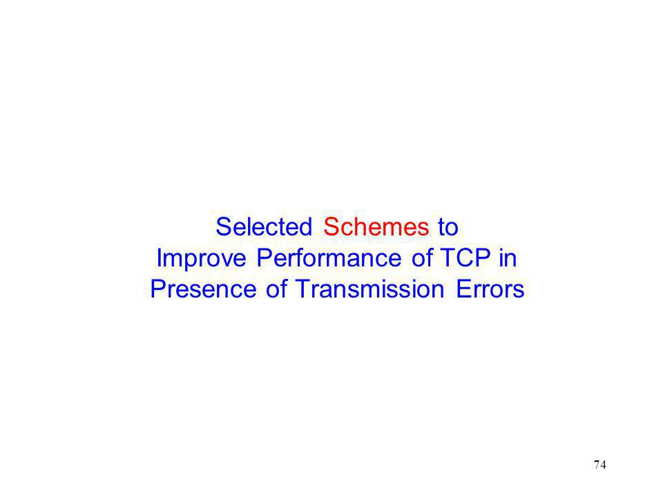 Selected Schemes to Improve Performance of TCP in Presence of Transmission Errors