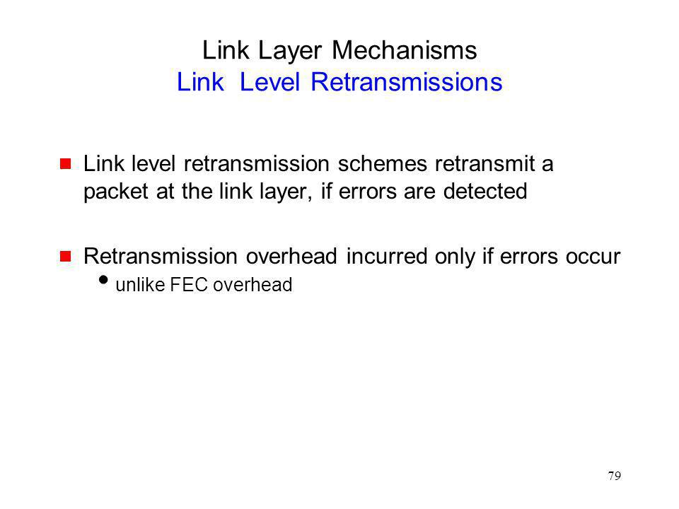 Link Layer Mechanisms Link Level Retransmissions