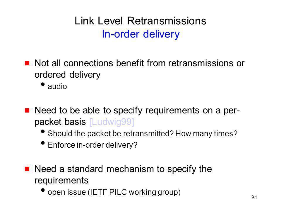 Link Level Retransmissions In-order delivery