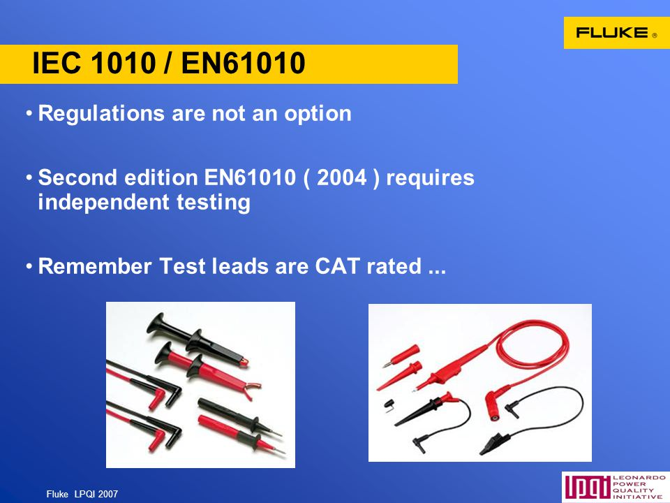 IEC 1010 / EN61010 Regulations are not an option