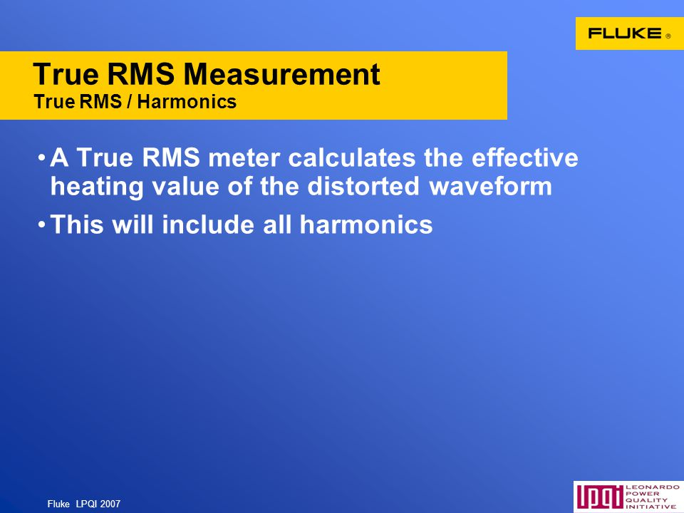 True RMS Measurement True RMS / Harmonics