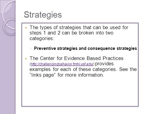 Strategies The types of strategies that can be used for steps 1 and 2 can be broken into two categories: