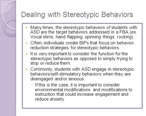 Dealing with Stereotypic Behaviors