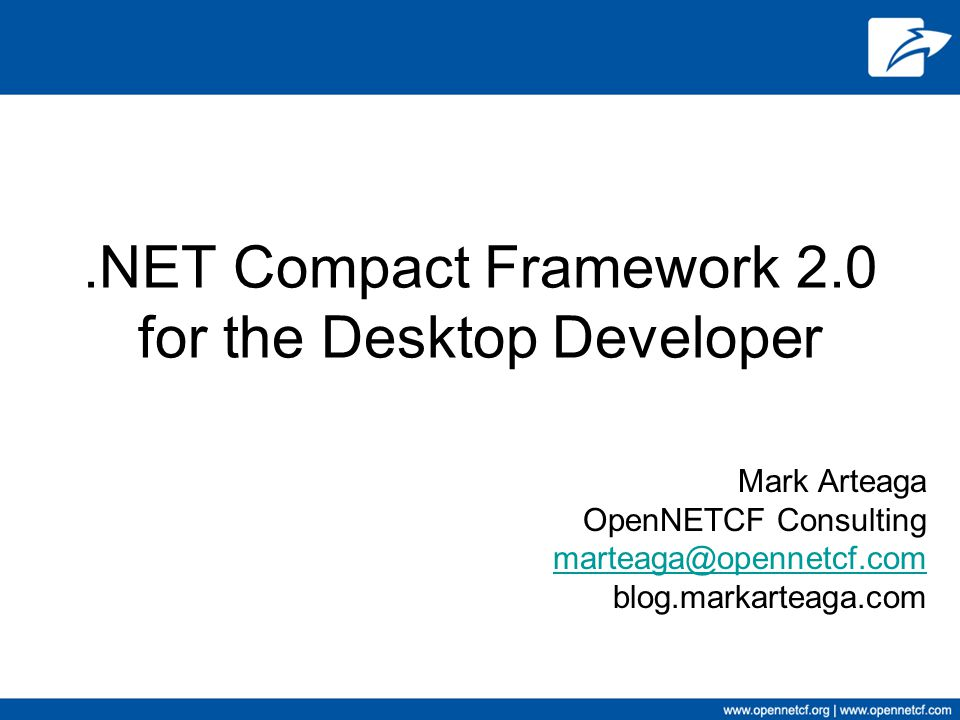 .NET Compact Framework 2.0 for the Desktop Developer