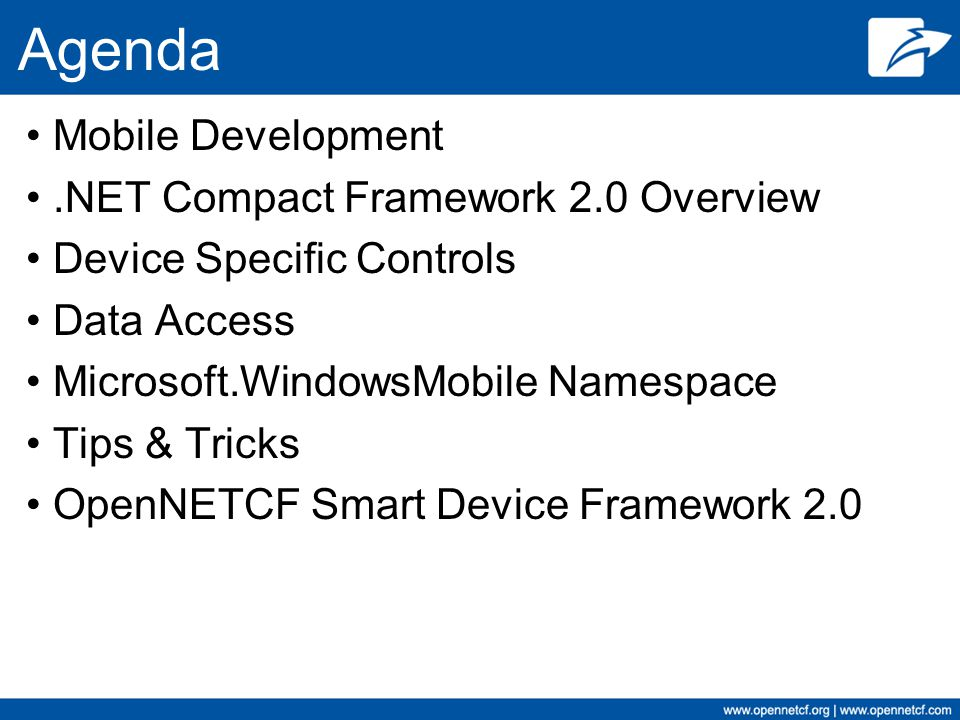 Agenda Mobile Development .NET Compact Framework 2.0 Overview