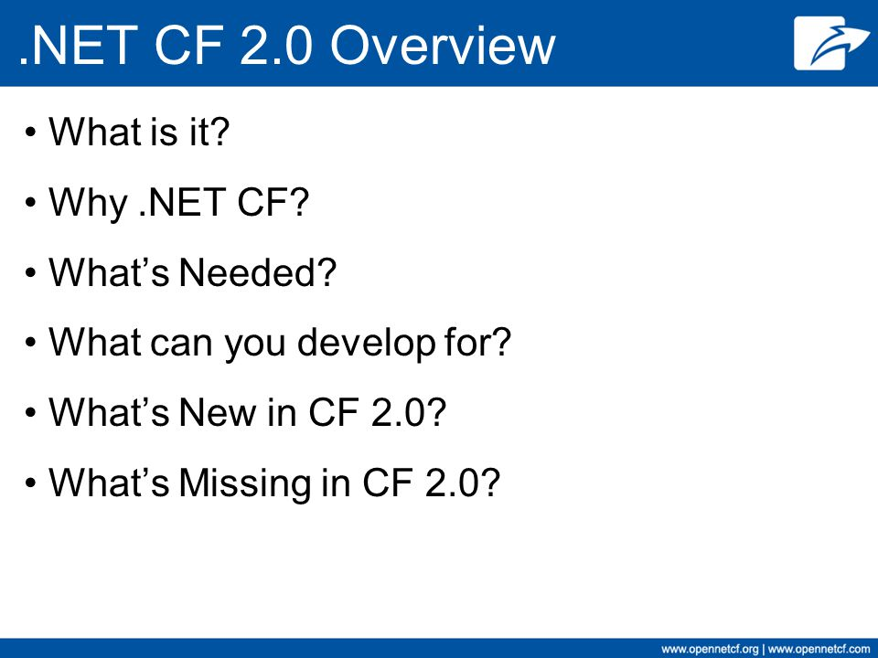 .NET CF 2.0 Overview What is it Why .NET CF What's Needed