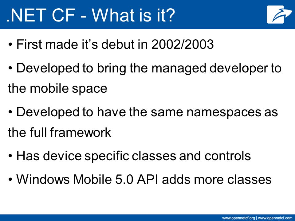 .NET CF - What is it First made it's debut in 2002/2003