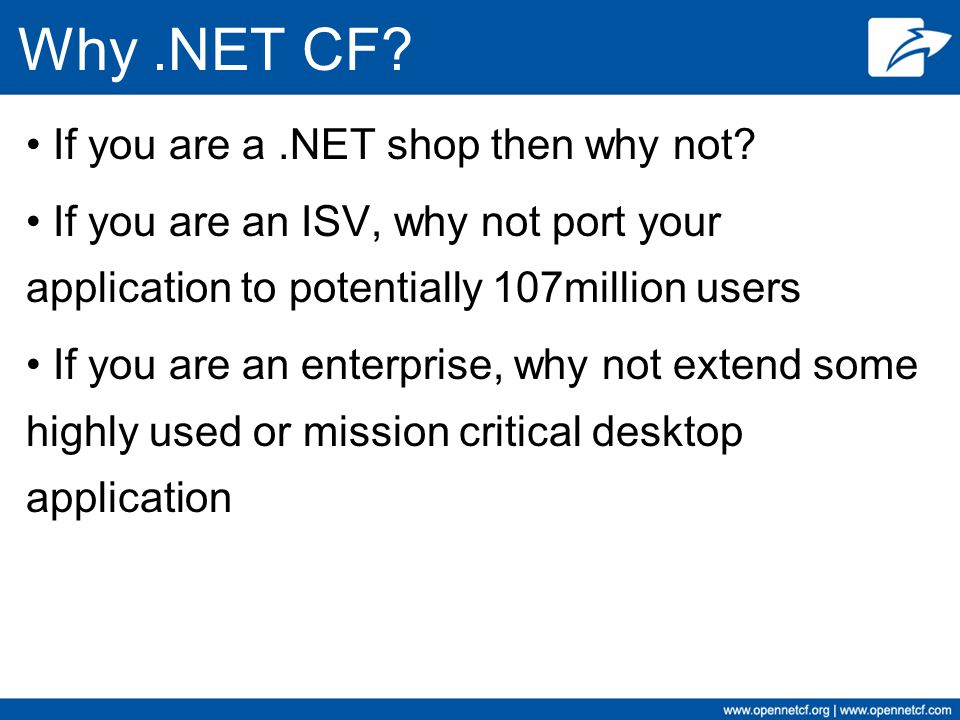 Why .NET CF If you are a .NET shop then why not