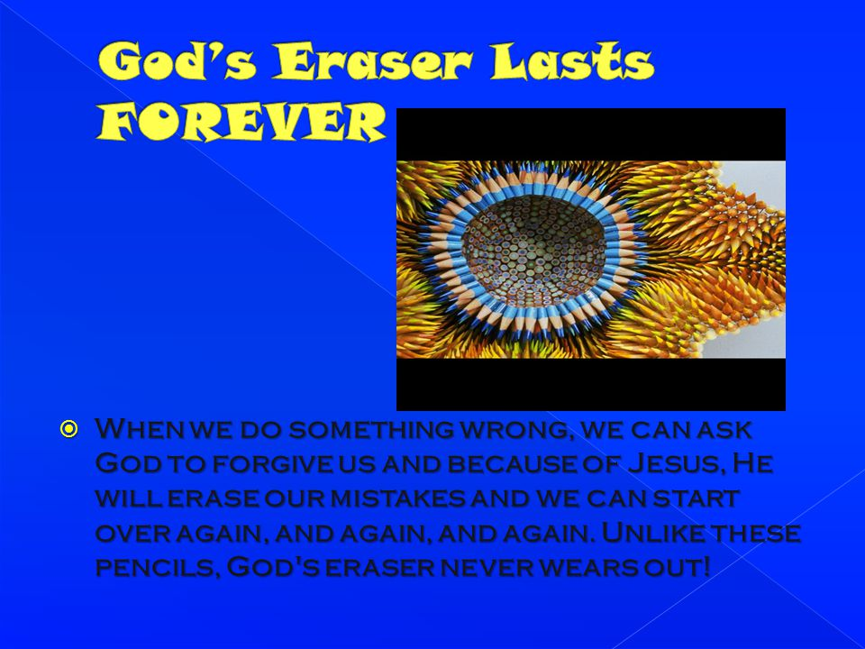 God's Eraser Lasts FOREVER