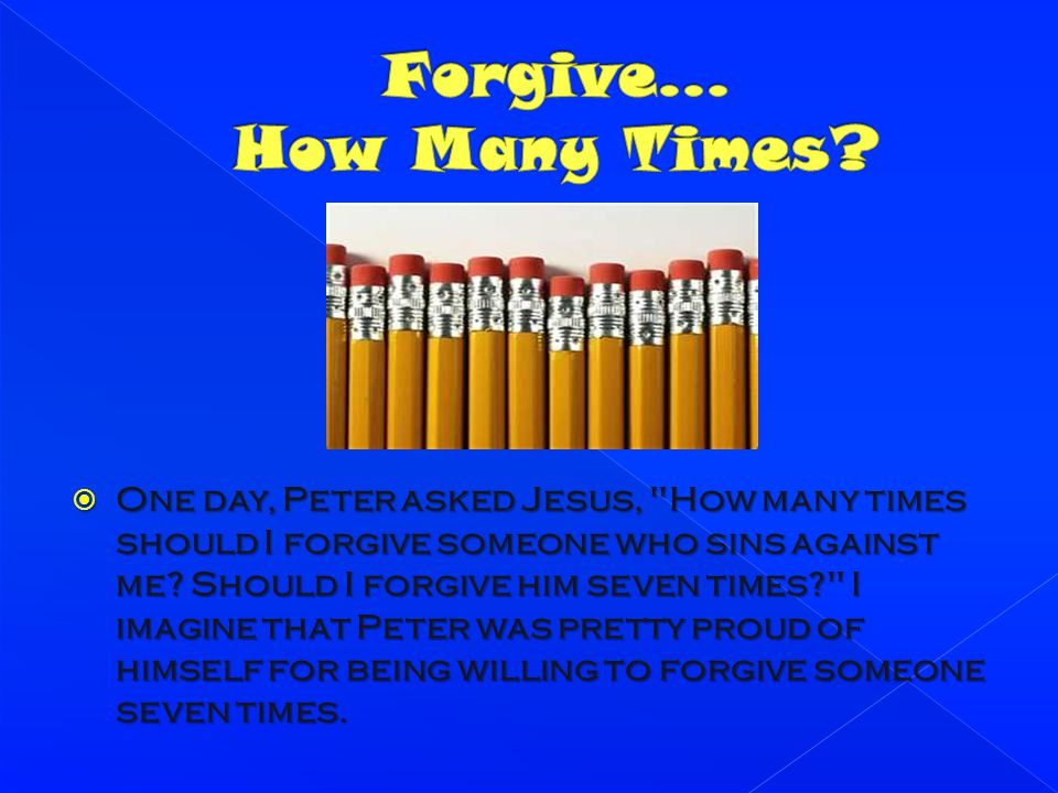 Forgive… How Many Times