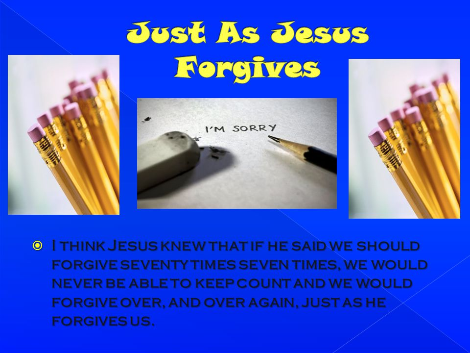 Just As Jesus Forgives