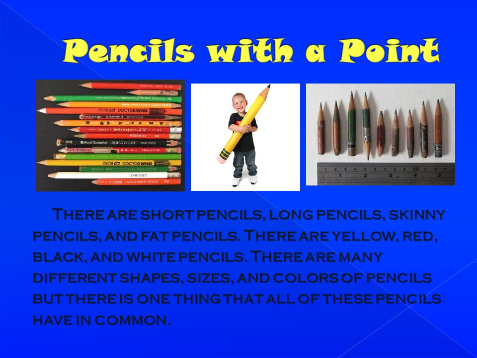 Pencils with a Point
