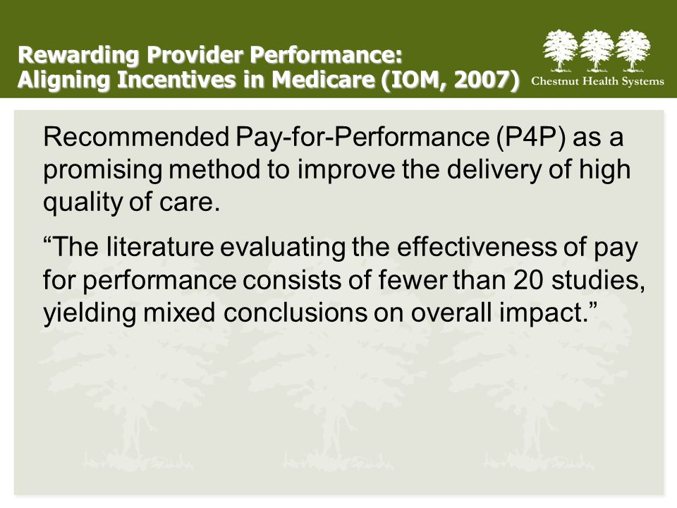 Rewarding Provider Performance: Aligning Incentives in Medicare (IOM, 2007)