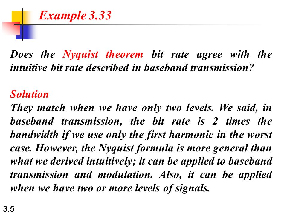 Example 3.33 Does the Nyquist theorem bit rate agree with the intuitive bit rate described in baseband transmission