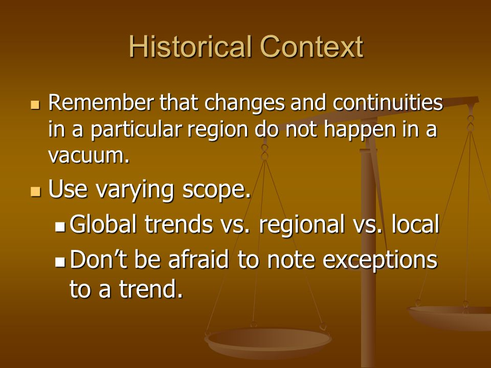 Historical Context Use varying scope.