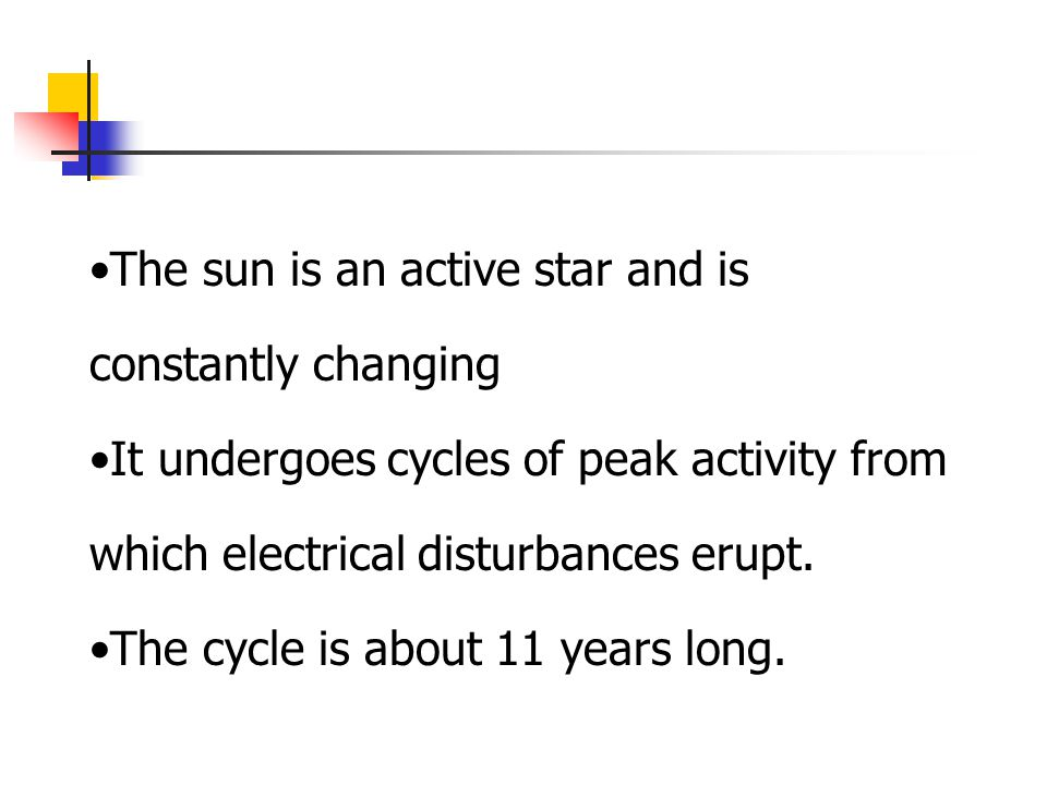 The sun is an active star and is constantly changing