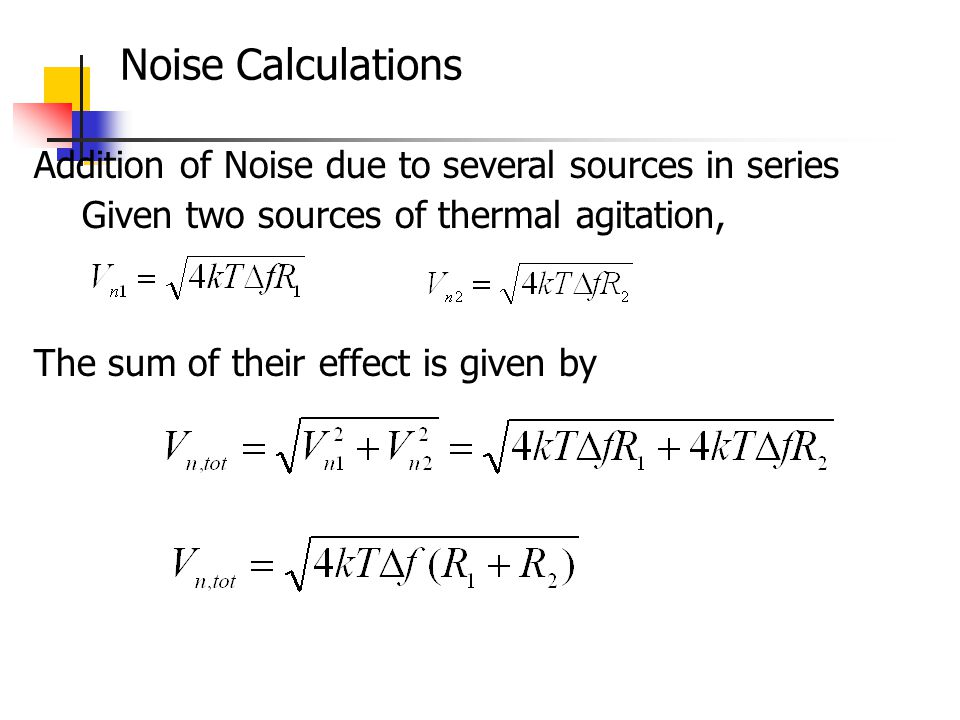 Noise Calculations Addition of Noise due to several sources in series