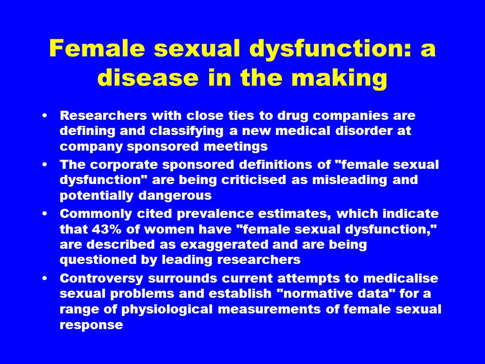 Female sexual dysfunction: a disease in the making