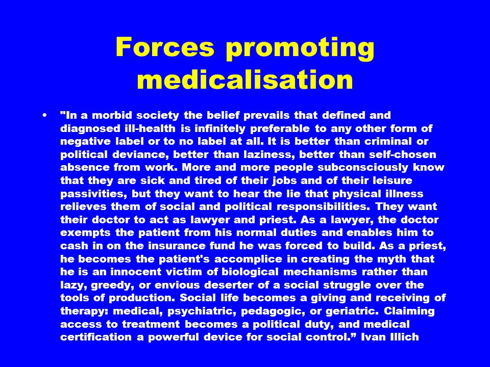 Forces promoting medicalisation