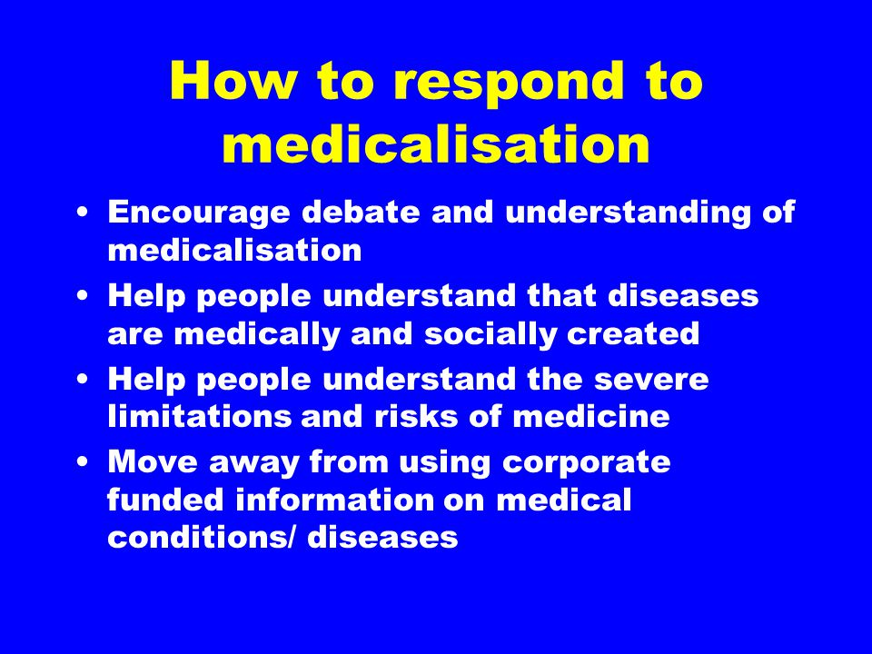 How to respond to medicalisation
