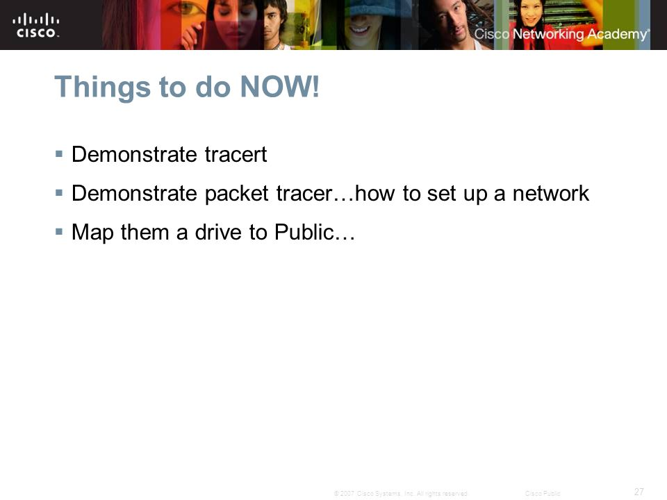 Things to do NOW! Demonstrate tracert