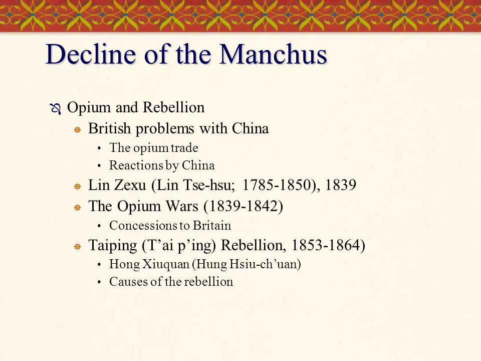 Decline of the Manchus Opium and Rebellion British problems with China