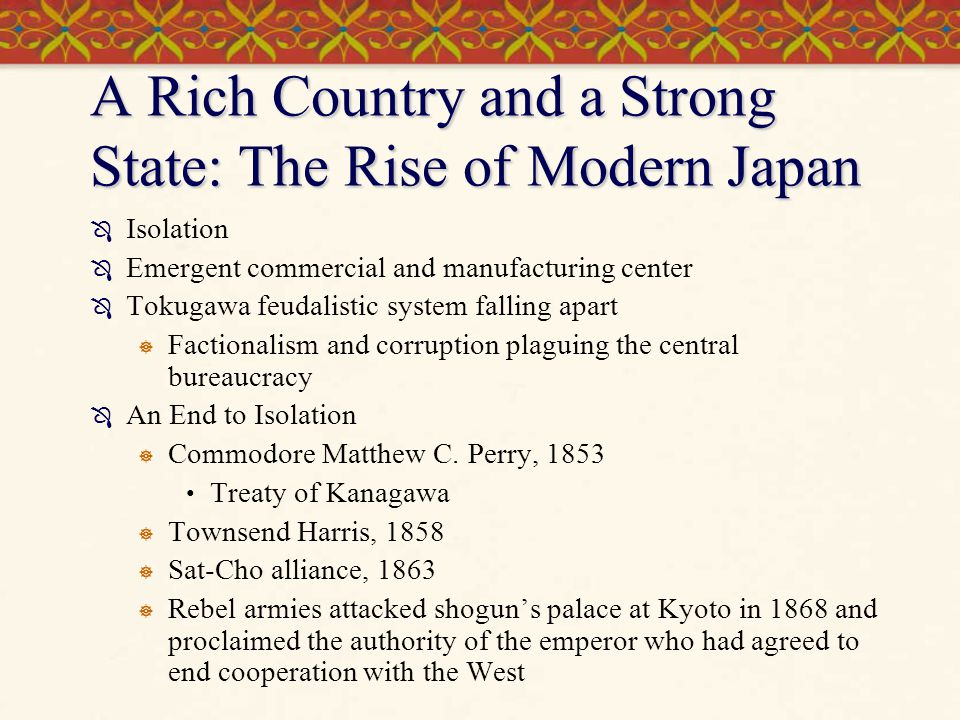 A Rich Country and a Strong State: The Rise of Modern Japan