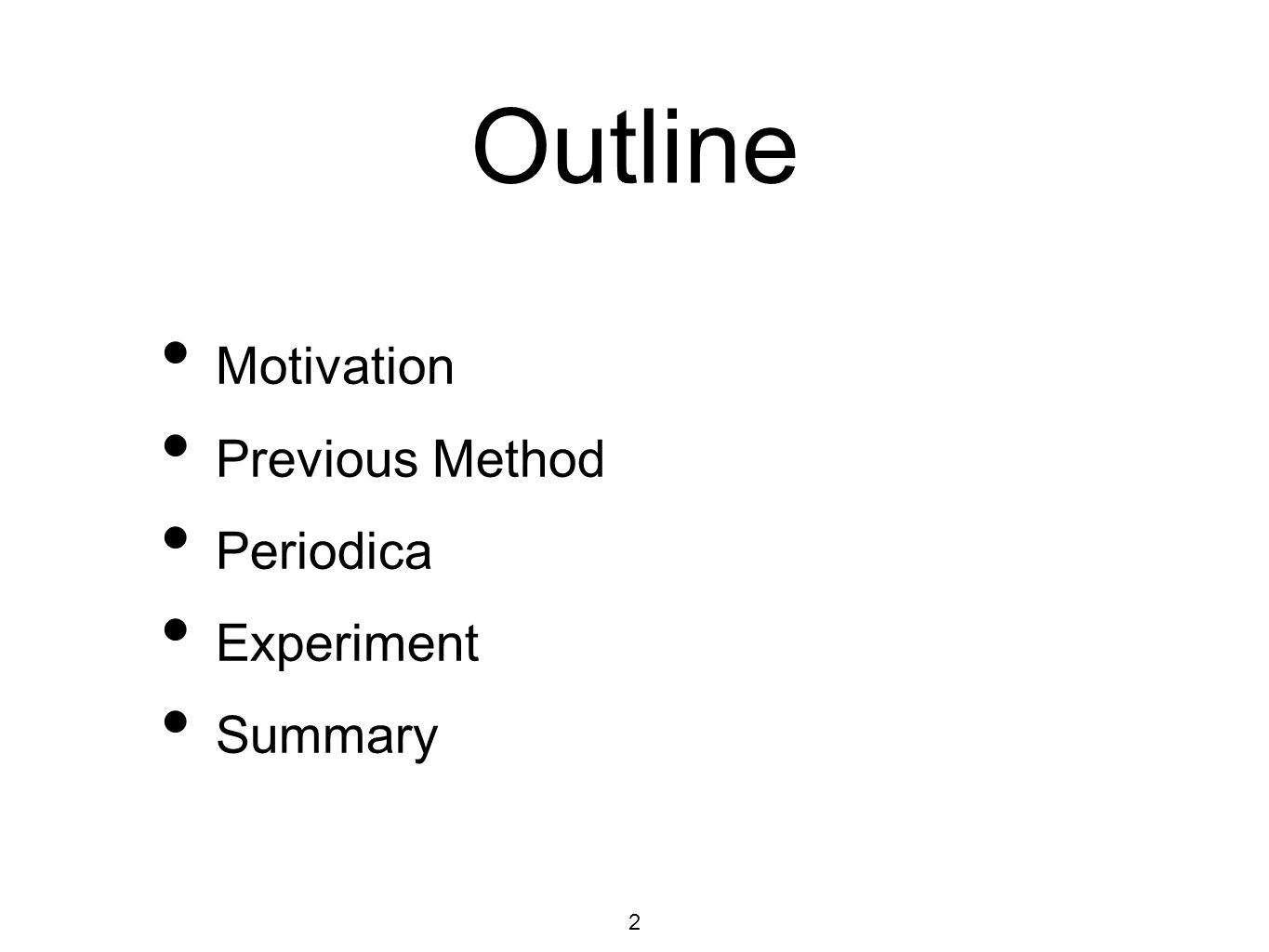 Outline Motivation Previous Method Periodica Experiment Summary 2