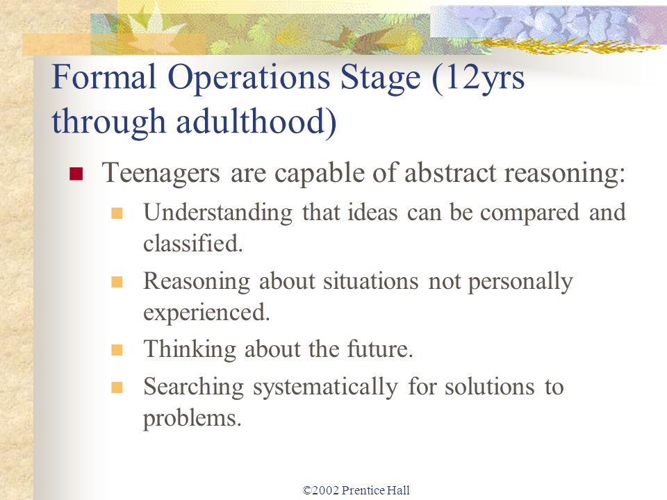 Formal Operations Stage (12yrs through adulthood)