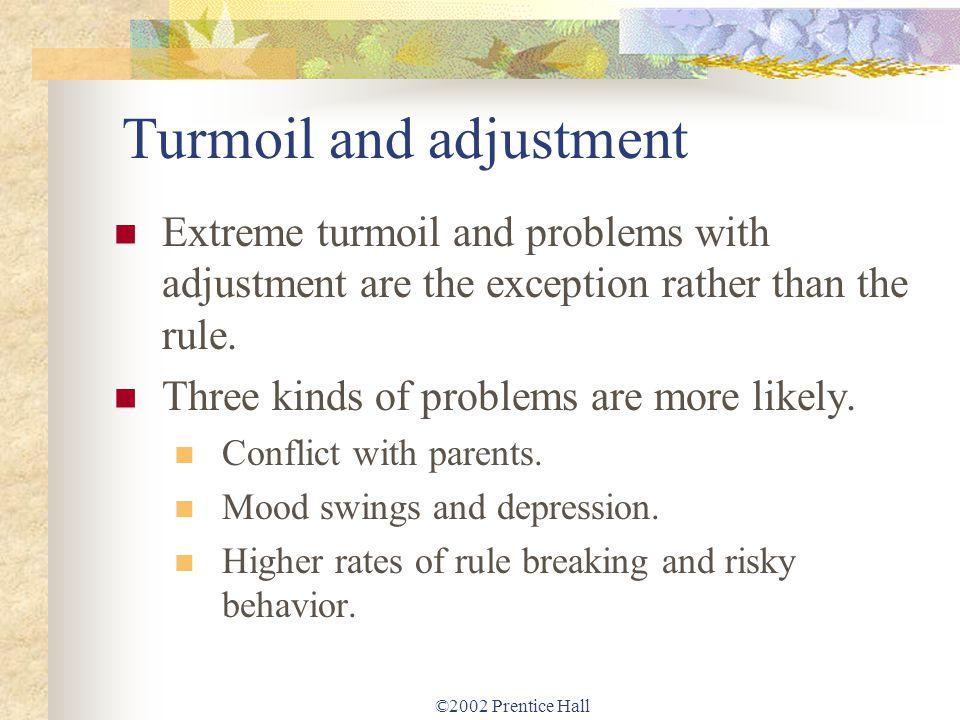 Turmoil and adjustment