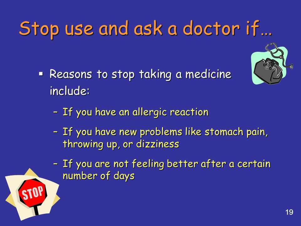 Stop use and ask a doctor if…
