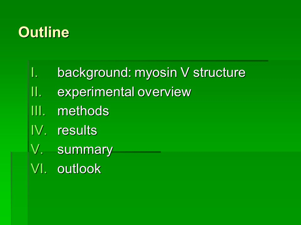 Outline background: myosin V structure experimental overview methods
