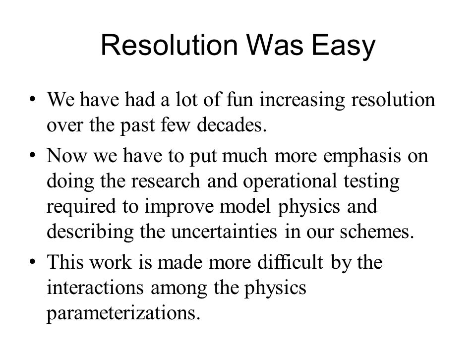 Resolution Was Easy We have had a lot of fun increasing resolution over the past few decades.