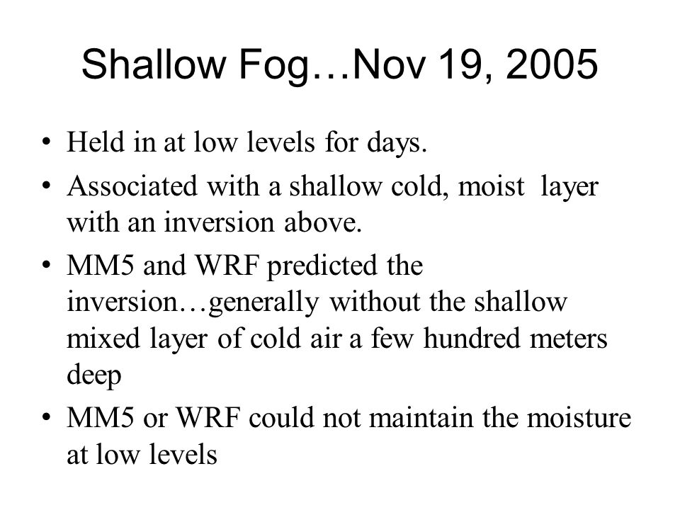 Shallow Fog…Nov 19, 2005 Held in at low levels for days.