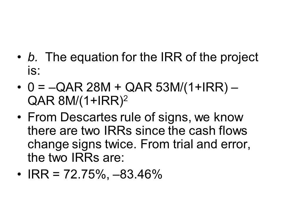 b. The equation for the IRR of the project is: