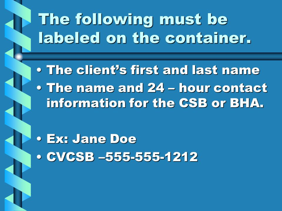 The following must be labeled on the container.