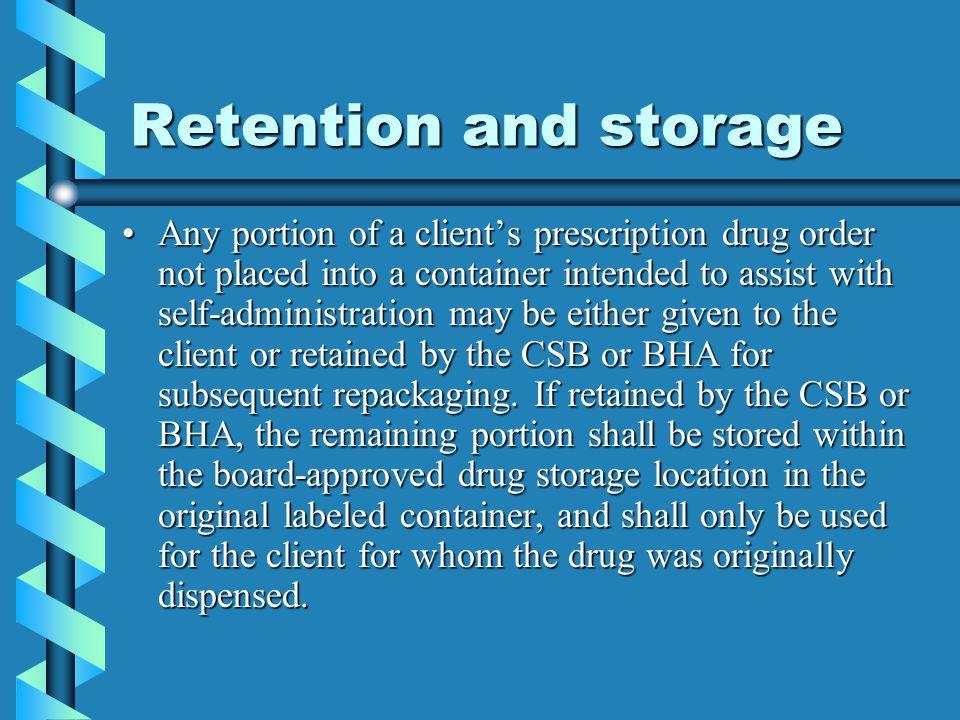 Retention and storage