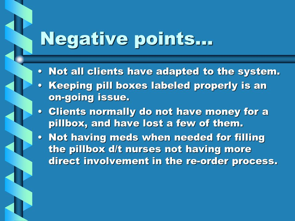 Negative points… Not all clients have adapted to the system.