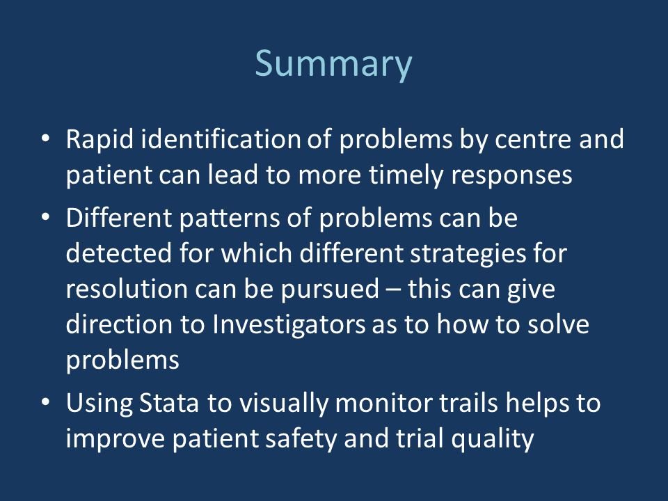 Summary Rapid identification of problems by centre and patient can lead to more timely responses.