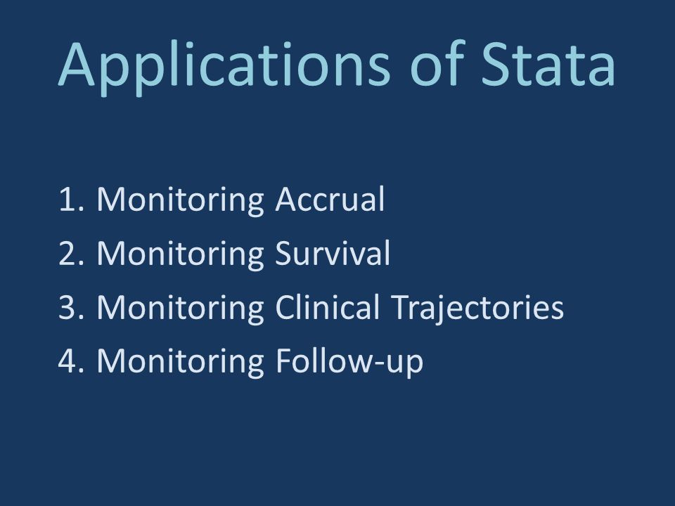 Applications of Stata Monitoring Accrual Monitoring Survival