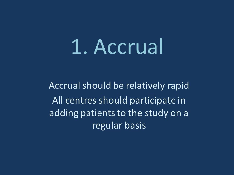 Accrual should be relatively rapid
