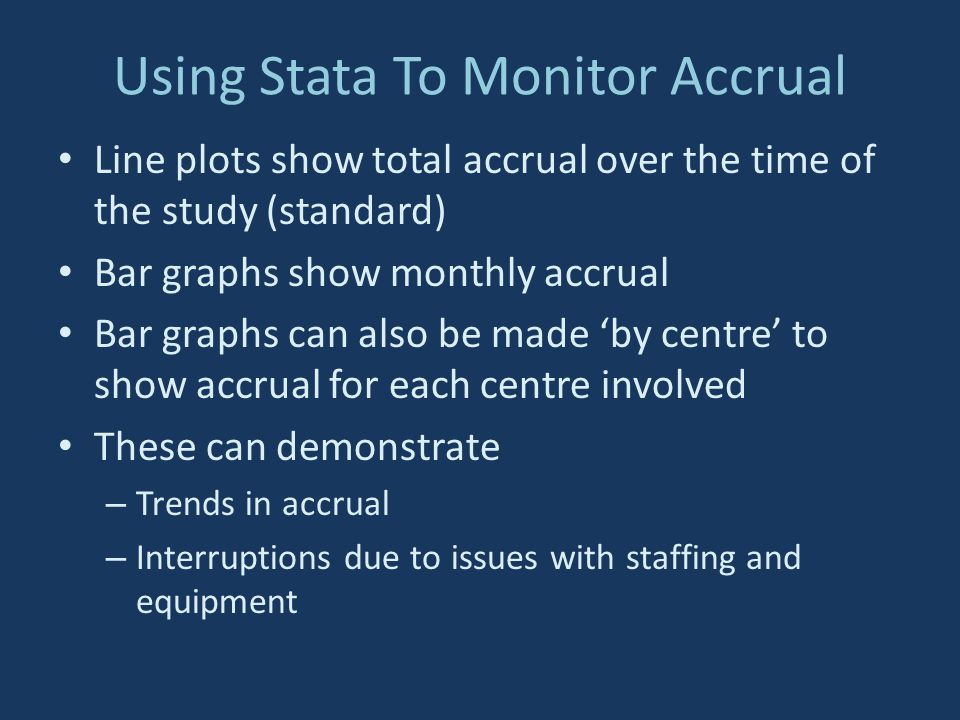 Using Stata To Monitor Accrual