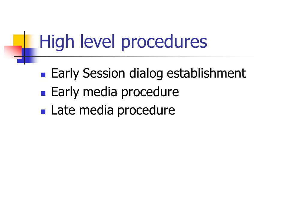 High level procedures Early Session dialog establishment