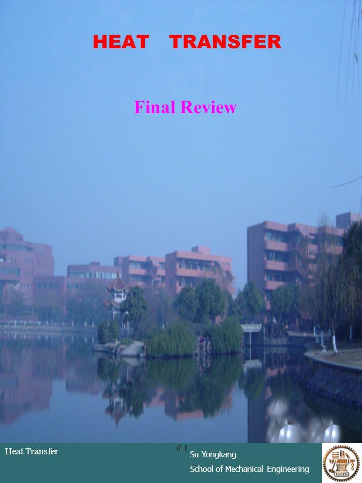 HEAT TRANSFER Final Review # 1