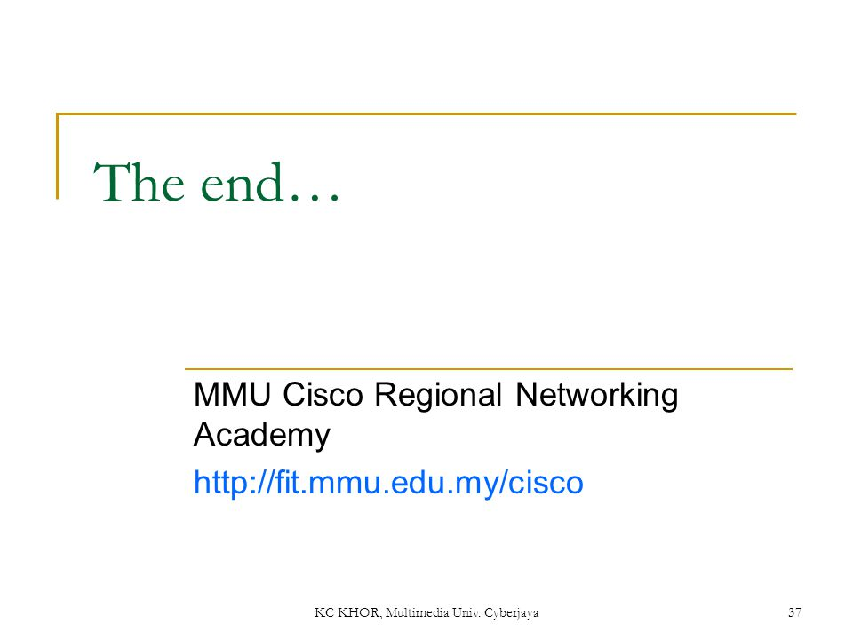 MMU Cisco Regional Networking Academy http://fit.mmu.edu.my/cisco