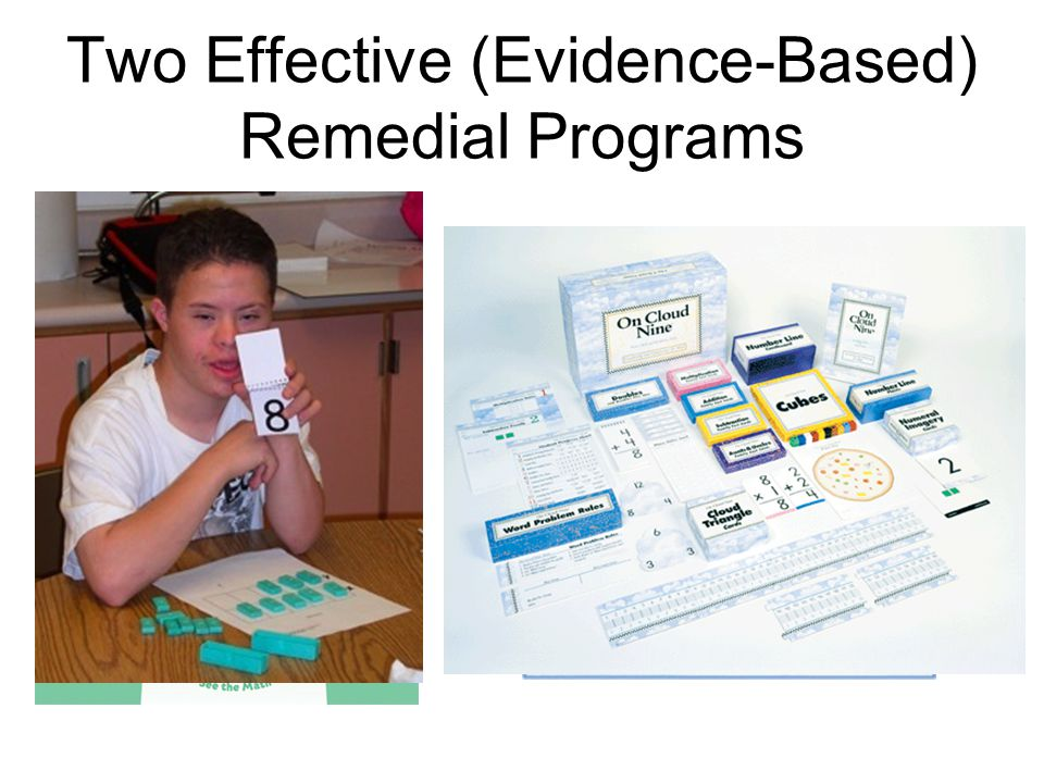 Two Effective (Evidence-Based) Remedial Programs