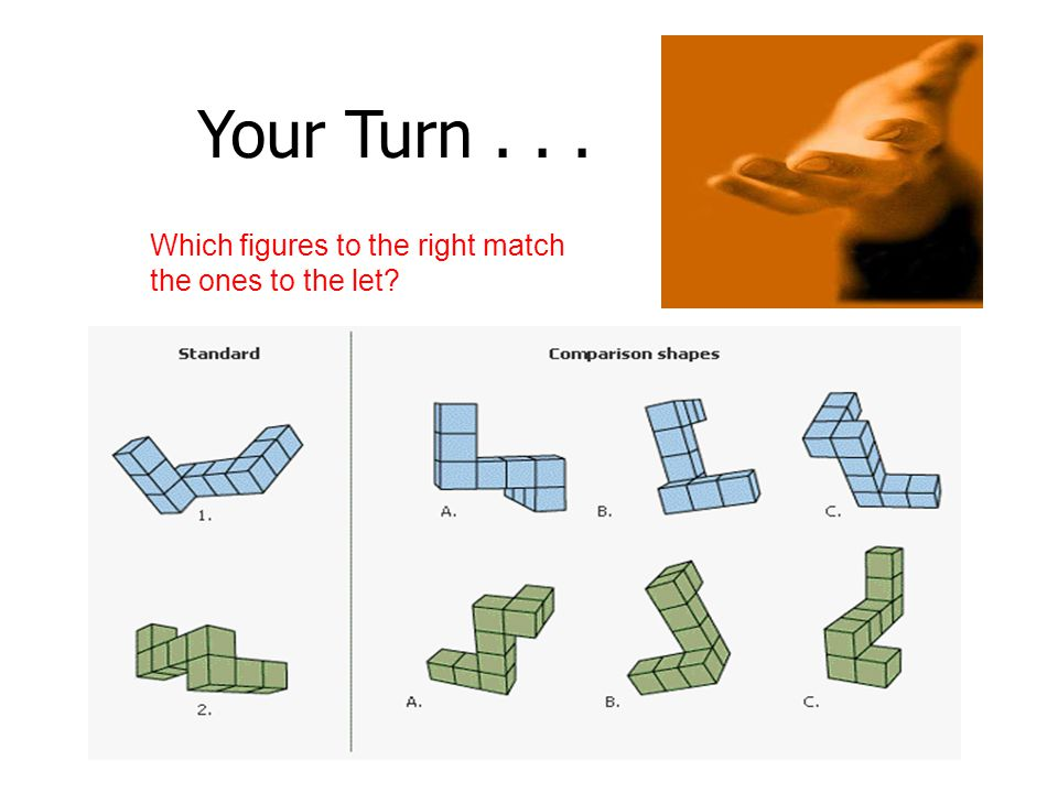 Your Turn . . . Which figures to the right match the ones to the let