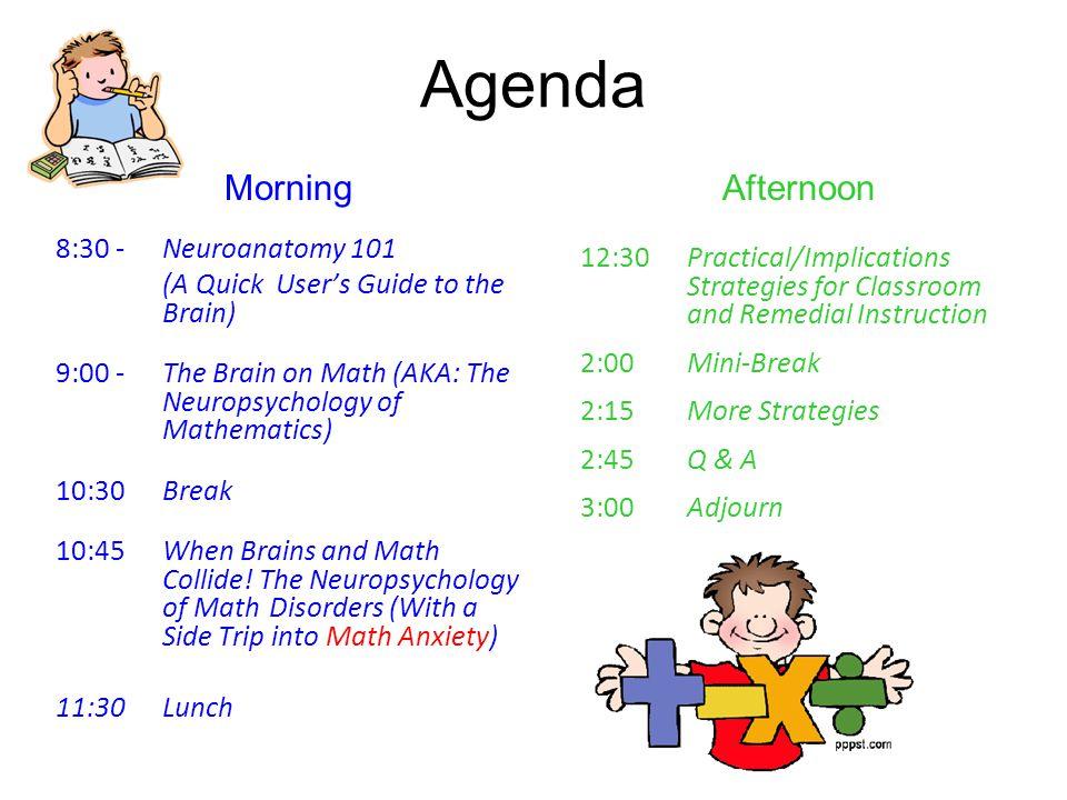 Agenda Morning Afternoon 8:30 - Neuroanatomy 101