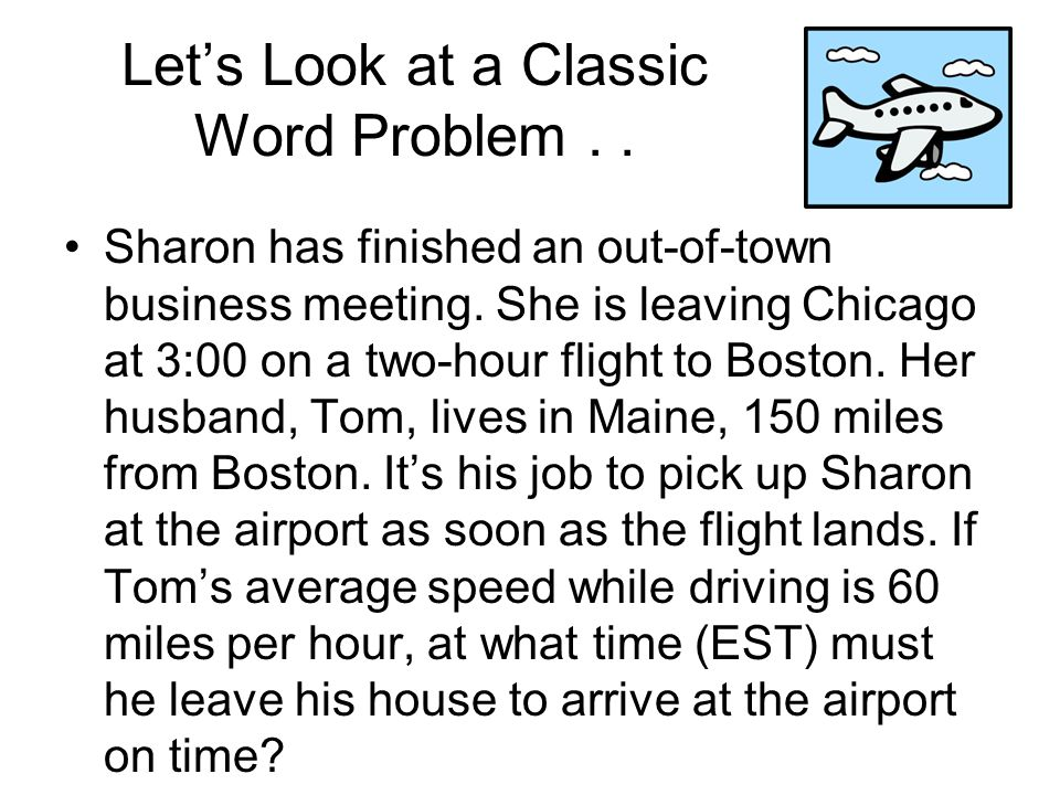 Let's Look at a Classic Word Problem . .