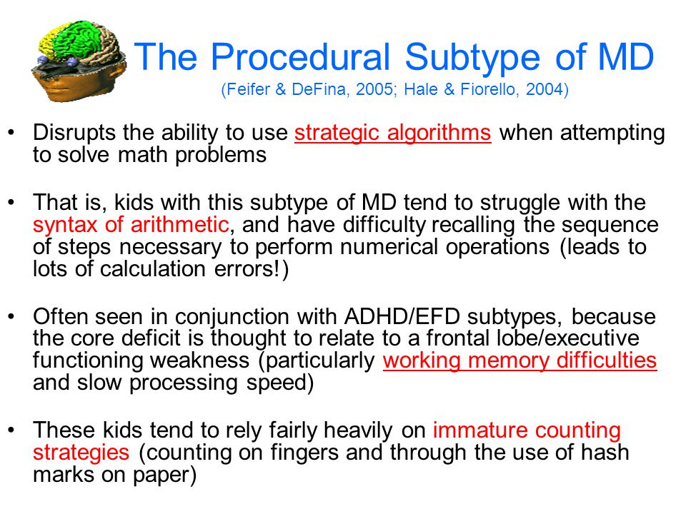The Procedural Subtype of MD (Feifer & DeFina, 2005; Hale & Fiorello, 2004)